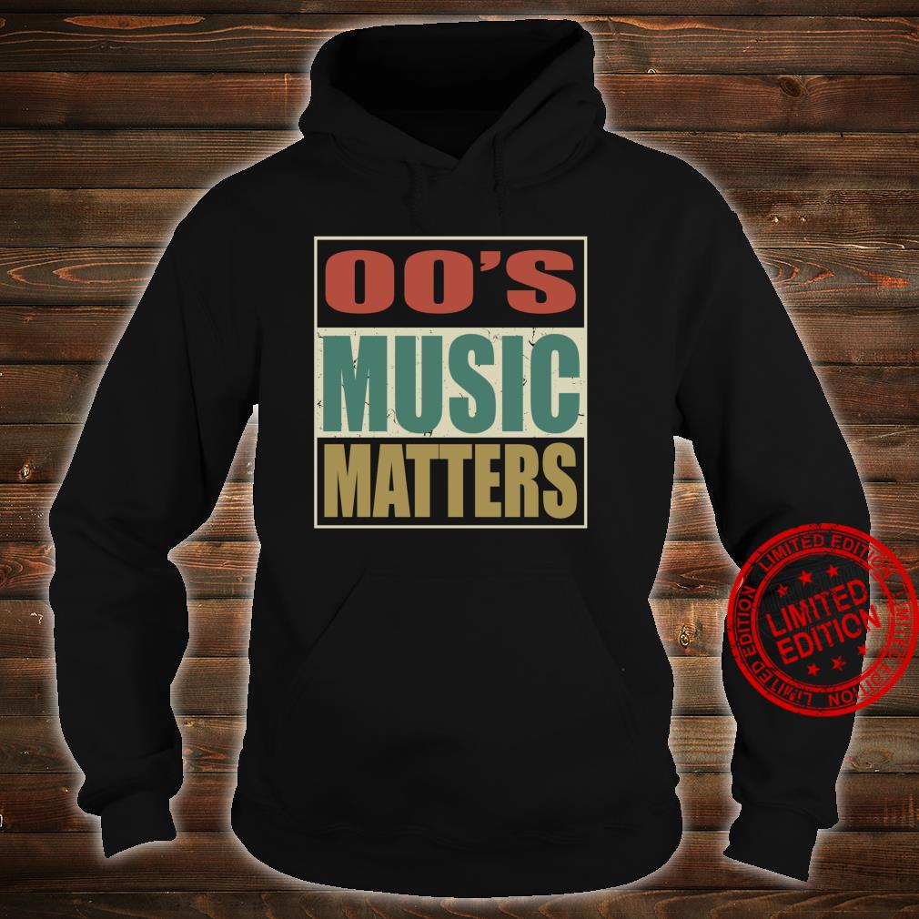 00s Music Matters Vintage Colors Style Pop Era Song Shirt hoodie